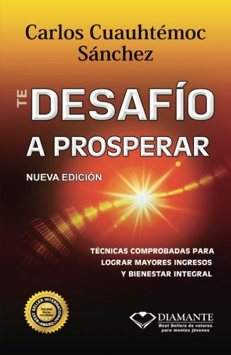 Te Desafio a Prosperar (Spanish Edition)