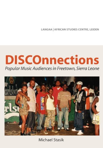 [DISCOnnections: Popular Music Audiences in Freetown, Sierra Leone] [Author: Stasik, Michael] [October, 2012]