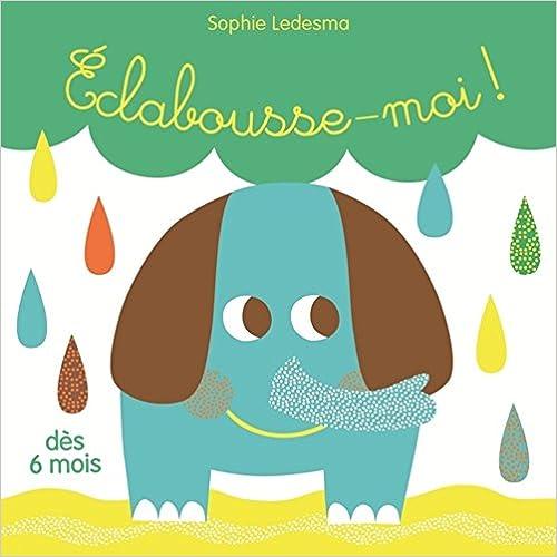 Livre Eclabousse-moi ! : 1 livre + 1 éléphant éclabousseur pdf, epub
