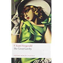 The Great Gatsby: Written by F. Scott Fitzgerald, 2008 Edition, Publisher: Oxford Paperbacks [Paperback]