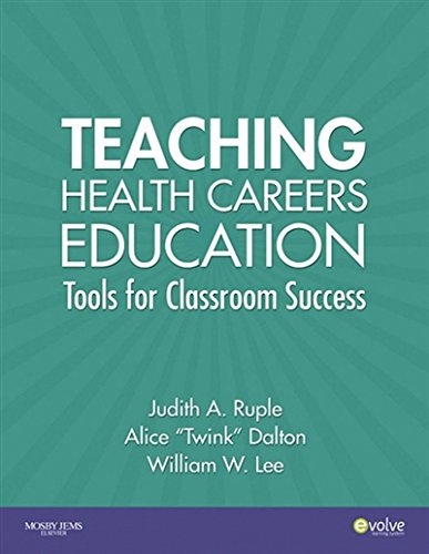 Teaching Health Careers Education: Tools for Classroom Success -  Ruple, Judith A., Ph.D., R.N., Paperback