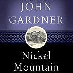 Nickel Mountain   John Gardner