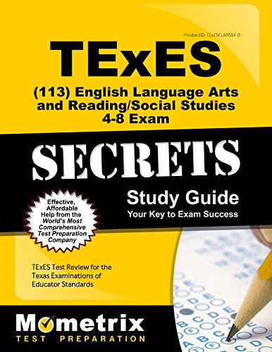 TExES English Language Arts and Reading/Social Studies 4-8 (113) Secrets Study Guide: TExES Test Review for the Texas Examinations of Educator Standards by Brand: Mometrix Media LLC