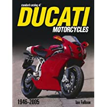 Standard Catalog Of Ducati Motorcycles 1946-2005