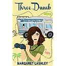 Three Dumb: Wheelin' & Dealin' (A Funny Rom Com Adventure!) (Val & Pals Book 3)