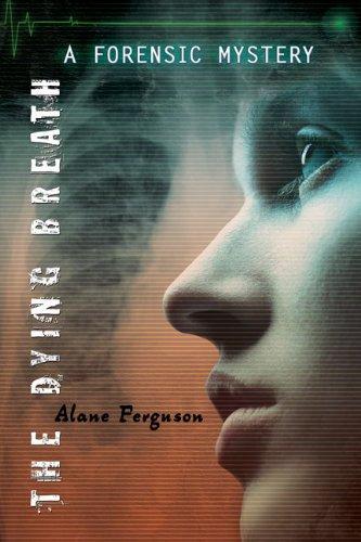 The Dying Breath: Forensic Mystery pdf epub