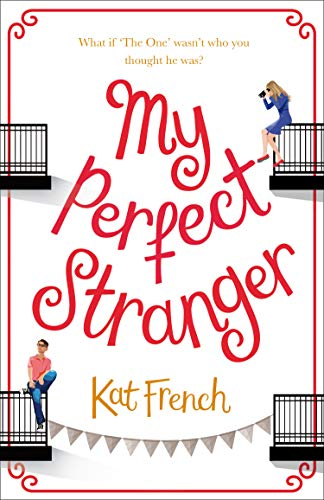 My Perfect Stranger: A hilarious love story by the bestselling author of One Day in December -