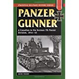 Panzer Gunner: A Canadian in the German 7th Panzer Division, 1944-45