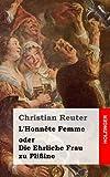 L' Honnête Femme Oder Die Ehrliche Frau Zu Plißine, Christian Reuter, 1482666421