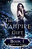 The Vampire Gift 1: Wards of Night (Volume 1)