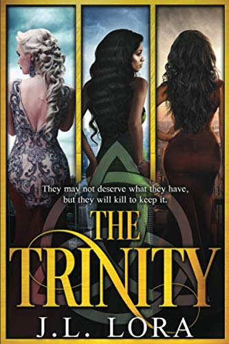 The Trinity: The Complete Series by J. L. Lora