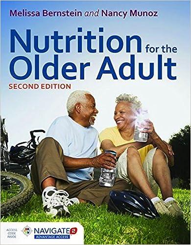 Nutrition For The Older Adult Melissa Bernstein and Nancy Munoz