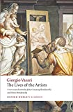 Oxford World's Classics: The Lives of the Artists