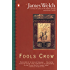 Fools Crow (Contemporary American Fiction)