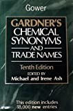 Gardner's Chemical Synonyms and Trade Names, Michael Ash and Irene Ash, 0566074915