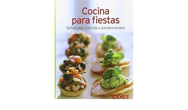 COCINA PARA FIESTAS:SOFISTICADA, COLORIDA Y SIEMPRE EXITOSA: 9783625002611: Amazon.com: Books