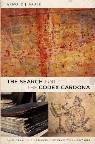 The Search for the Codex Cardona por Arnold J. Bauer