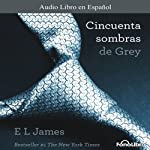 Cincuenta Sombras de Grey [Fifty Shades of Grey] | E. L. James