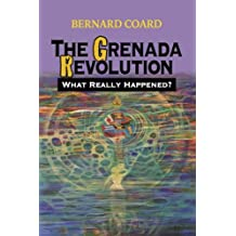 The Grenada Revolution: What Really Happened?