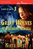 img - for Great Wolves of Passion, Alaska, Volume 1 [Seducing Their Mate: The Alpha's Fall ] (Siren Publishing Lovextreme Forever) book / textbook / text book