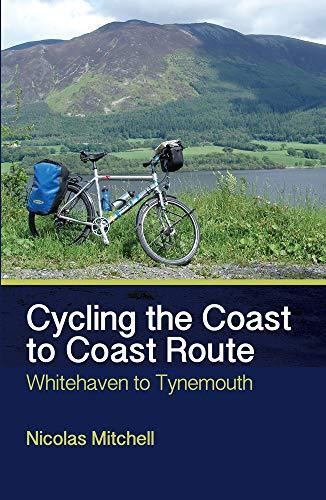Cycling the Coast to Coast Route: Whitehaven to Tynemouth [Idioma Inglés] por Nicolas Mitchell