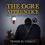 The Ogre Apprentice: The Bowl of Souls, Book 8 | Trevor H. Cooley