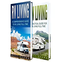 RV Living: A Comprehensive and Practical Guide to RV Living Full-time (2 in 1 bundle, RV Boondocking, Motorhome)