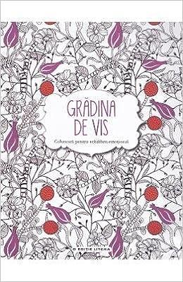 Gradina de vis. Coloreaza pentru echilibru emotional (Romanian ...