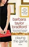 Playing the Game, Barbara Taylor Bradford, 0312578091