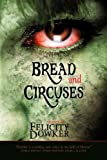 Bread and Circuses, Felicity Dowker, 1921857080