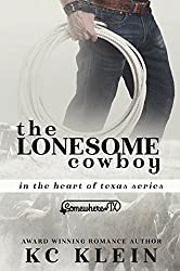 The Lonesome Cowboy: A Somewhere Texas Book (In The Heart of Texas 3)