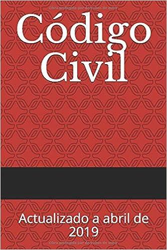 Código Civil: Actualizado a abril de 2019 Códigos Básicos: Amazon.es: Estado Español: Libros