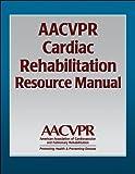 AACVPR Cardiac Rehabilitation Resource Manual