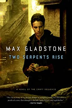 Two Serpents Rise (Craft Sequence Book 2) by [Gladstone, Max]