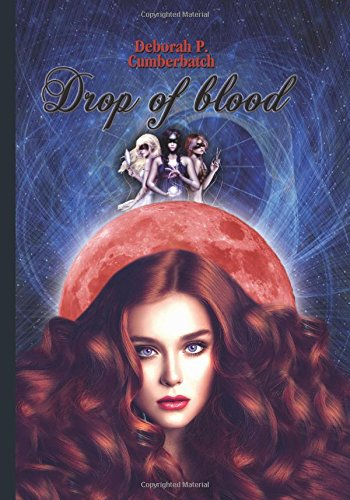 Drop of Blood Copertina flessibile – 22 ago 2017 Deborah P. Cumberbatch streetlib 8826461759 JUVENILE FICTION / Paranormal