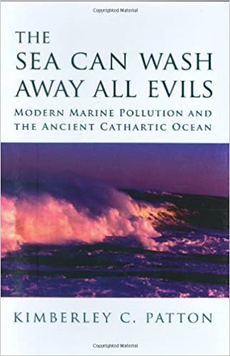 Amazon The Sea Can Wash Away All Evils Modern Marine Pollution