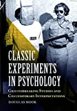 img - for Classic Experiments in Psychology: Groundbreaking Studies and Contemporary Interpretations, 2nd Edition book / textbook / text book