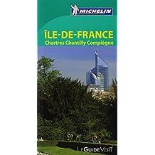 Ile-de-France, Chartres, Chantilly, Compiégne - Guide vert