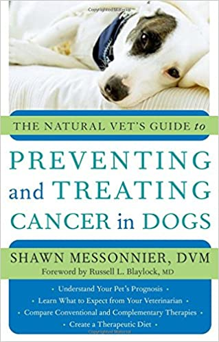 Natural Vet's Guide to Preventing and Treating Cancer in Dogs
