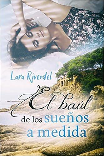Amazon.com: El baúl de los sueños a medida (Spanish Edition) (9781521584835): Lara Rivendel, Alexia Jorques: Books