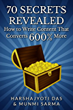 70 SECRETS REVEALED: How To Write Content That Converts 600% More (Conversion Rate Optimization & Marketing Books)