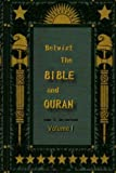 Betwixt the Bible and Quran