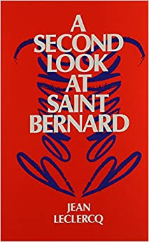 Book Second Look at Bernard of Clairvaux (Cistercian Studies Series)
