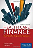 Health Care Finance, Judith J. Baker and R. W. Baker, 144968727X