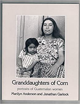 Granddaughters of Corn: portraits of Guatemalan women