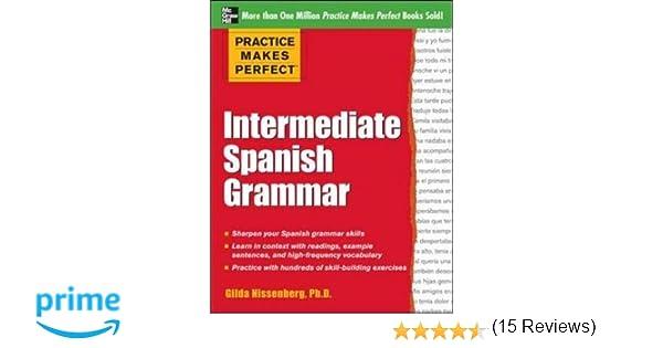 Amazon.com: Practice Makes Perfect: Intermediate Spanish Grammar ...