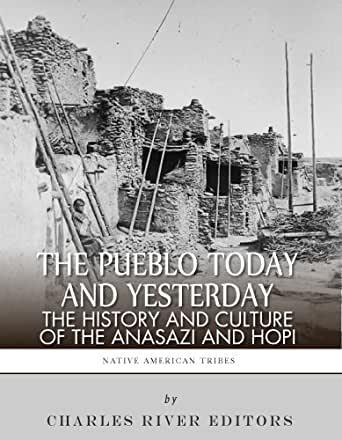 the pueblo of yesterday and today the history and culture