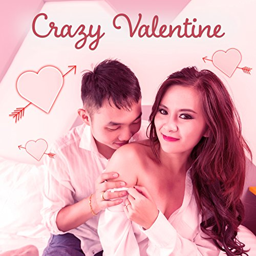 Crazy Valentine - Big Red Roses, Hot Chocolate, Sweet Kiss, Warm Feeling