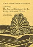 Failaka/Ikaros: The Hellenistic Settlements Volume 3. The Sacred Enclosure in the Early Hellenistic Period (JUTLAND ARCH SOCIETY) (v. 3)