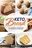Keto Bread: Lose weight and burn fat with this keto bread cookbook with 70 amazingly delicious recipes: keto Cookies,keto Dessert,keto pizza, keto Snacks, keto Cake, keto Muffin, keto Fat Bombs